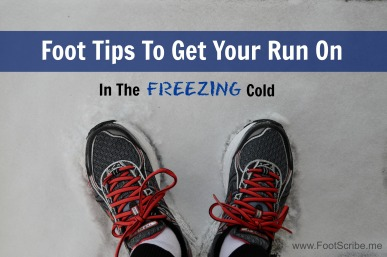 Foot Tips To Get Your Run On In The Freezing Cold, Footscribe.me